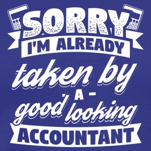 Accounting Accountant Sorry Already Taken Shirt - Men's Premium T-Shirt