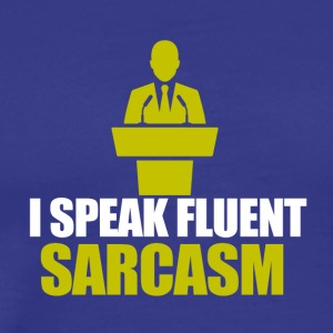 I speak fluent Sarcasm - Männer Premium T-Shirt