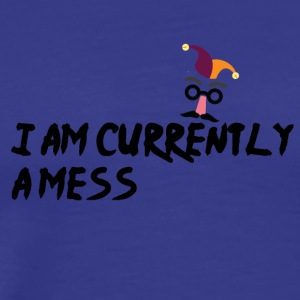 I am currently a mess - Männer Premium T-Shirt