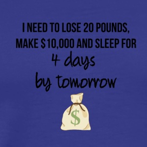 I need to lose 20 pounds - Männer Premium T-Shirt