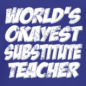 worlds okayest sub teacher - Men's Premium T-Shirt