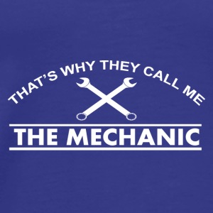 that's why they call me the mechanic - Men's Premium T-Shirt
