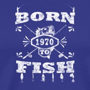 BORN TO FISH angle angeln 1970 - Männer Premium T-Shirt