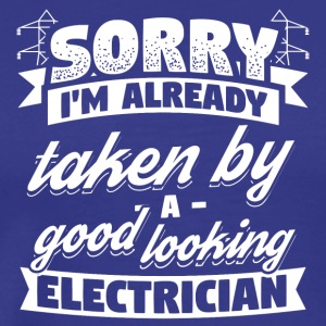 Electrician Sorry Already Taken Shirt - Männer Premium T-Shirt