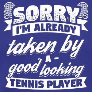 Tennis Player Sorry Already Taken Shirt - Männer Premium T-Shirt