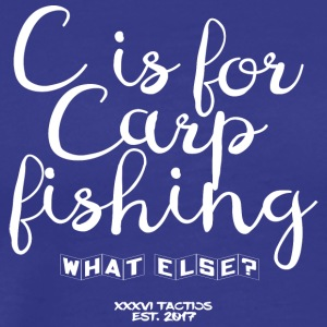 C IS FOR CARP FISHING - Männer Premium T-Shirt