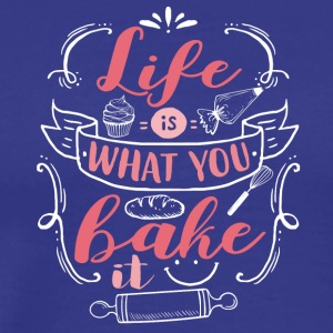 Life is what you bake - Men's Premium T-Shirt