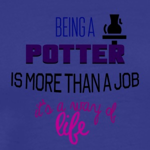 Being a potter - Men's Premium T-Shirt
