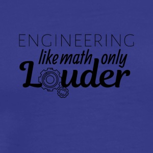 Engineering like math only Louder - Men's Premium T-Shirt