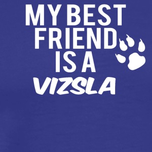My friend is a vizsla - Men's Premium T-Shirt