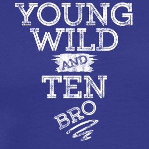YOUNG WILD AND TEN T-SHIRT - Men's Premium T-Shirt