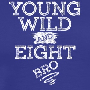 YOUNG WILD AND EIGHT T-SHIRT - Men's Premium T-Shirt