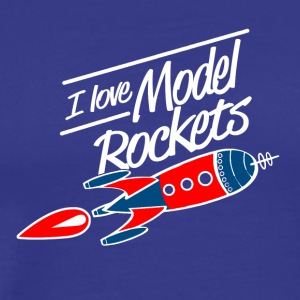 I love model rockets - Men's Premium T-Shirt