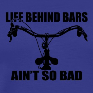Bike - life behind bars - Men's Premium T-Shirt