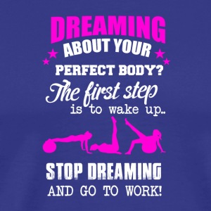 Stop Dreaming - Men's Premium T-Shirt