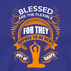 Blessed are the flexible - Men's Premium T-Shirt