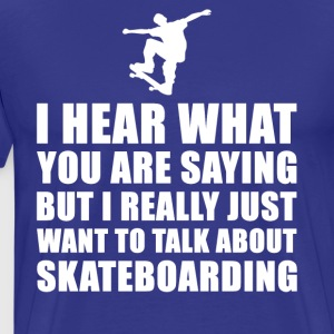 Funny Skateboard Gift Idea - Men's Premium T-Shirt