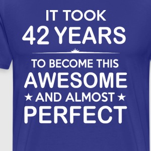 It took 42 years to become this awesome - Men's Premium T-Shirt