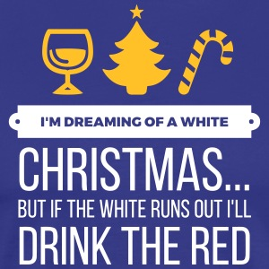 I'm Dreaming Of A White Christmas And A Red Wine