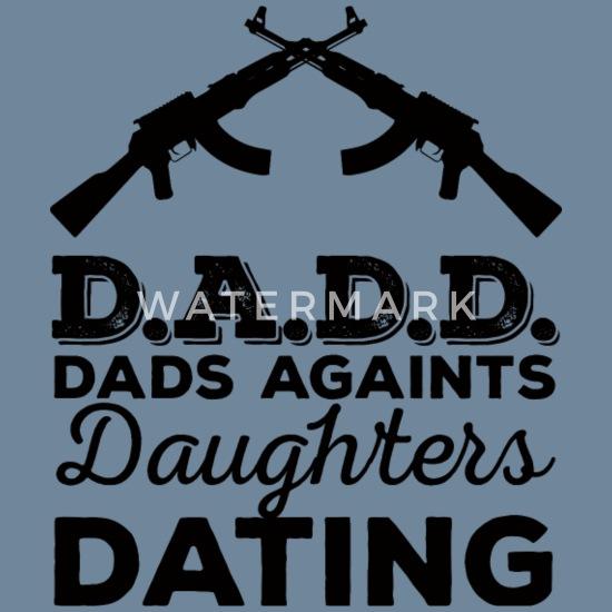 T skjorte Dadd Dads mot døtre dating