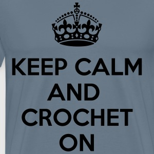Keep Calm & Crochet On - Men's Premium T-Shirt
