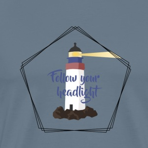 Follow your headlight - Men's Premium T-Shirt