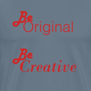 Be orignial, Be Creative Models - Men's Premium T-Shirt
