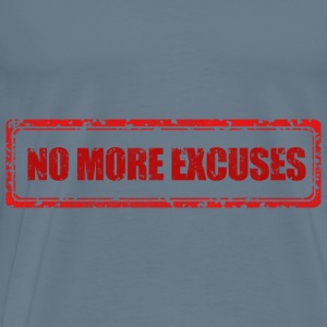NO MORE EXCUSES - Mannen Premium T-shirt