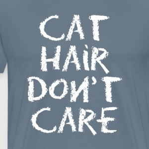 CAT HAIR DON T CARE - Men's Premium T-Shirt