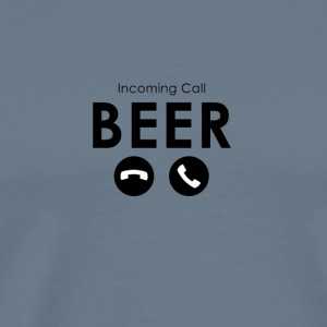 Beer - Incoming Call: Beer - Men's Premium T-Shirt