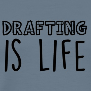 Architect / Architecture: Drafting Is Life - Men's Premium T-Shirt