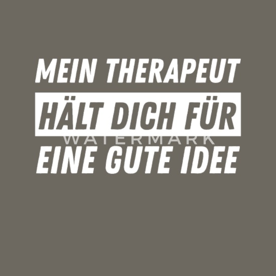 Lustiger Spruch Therapeut Behandlung Geschenk Männer Premium