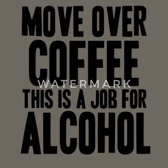 Alkohol Statt Kaffee Lustige Coole Lustige Sprüche Männer