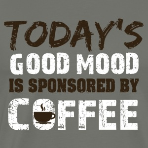 Todays goodmood is sponsorend by coffee - Men's Premium T-Shirt