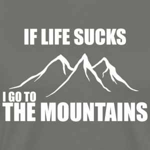 If life sucks - i go to the mountains - Männer Premium T-Shirt
