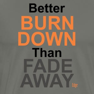 Better_Burn_Down - Premium T-skjorte for menn