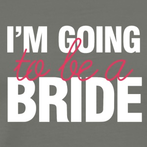 Wedding / Marriage: I'm going to be a Bride - Men's Premium T-Shirt
