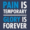 Pain Is Temporary - Glory Is Forever - Mannen Premium T-shirt