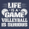 Volleyball Life Is A Game Volleyball Is Serious - Men's Premium T-Shirt