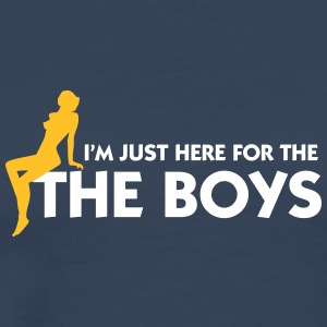 I'm Just Here For The Guys! - Men's Premium T-Shirt