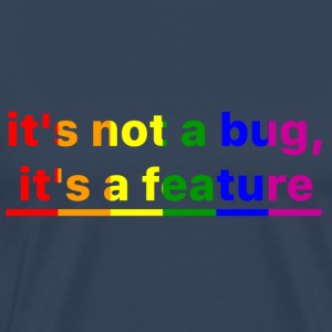 It's not a bug, it's a feature (Rainbow) - Camiseta premium hombre