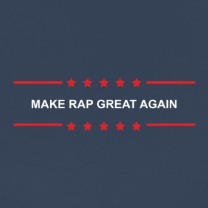 Make Rap Great Again - Männer Premium T-Shirt
