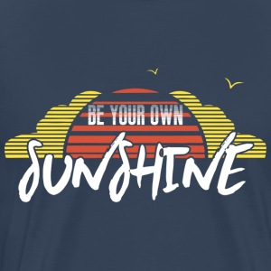 Be your own sunshine 2 - Männer Premium T-Shirt