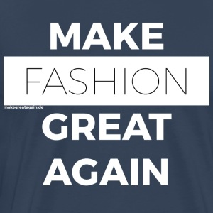 MAKE FASHION GREAT AGAIN white - Men's Premium T-Shirt