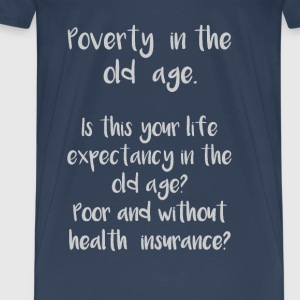 Age poverty grows in many, very rich countries. - Men's Premium T-Shirt