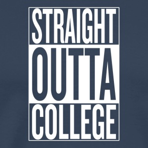 Straight outta college original - Men's Premium T-Shirt