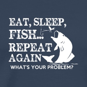 FISHING EAT SLEAP - Men's Premium T-Shirt