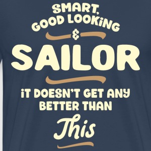 Smart, good looking and SAILOR ... - Men's Premium T-Shirt
