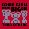 Some Girls Are Bigger Than Others - Men's Premium T-Shirt