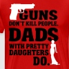 Guns don't kill people. Dads with daughters do! - Men's Premium T-Shirt